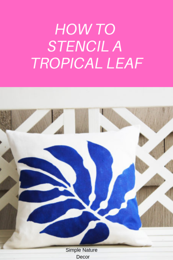 how to easily stencil a large tropical leaf on a pillow.
