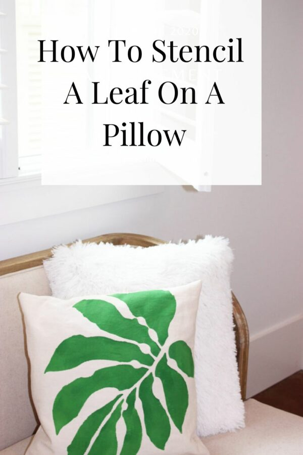 How To Stencil Botanical Leaf On A Pillow In 6 Easy Steps