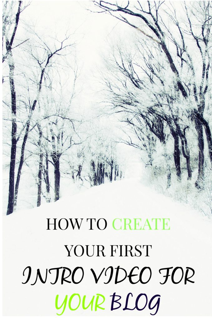 A HOW TO CREATE INTRO VIDEO FOR YOUR BLOG