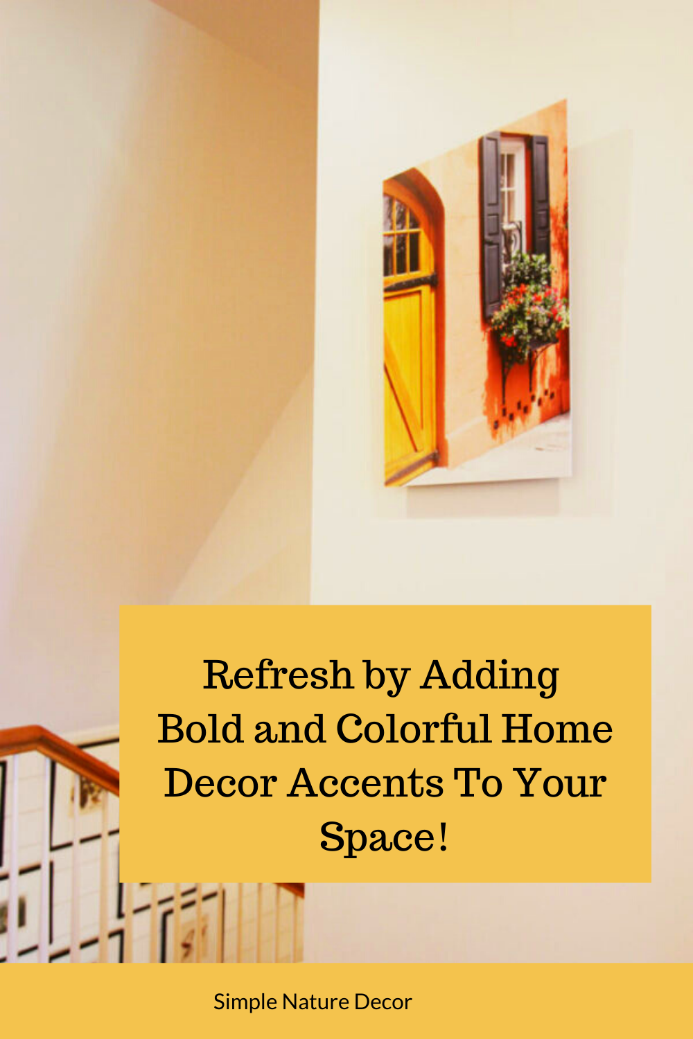 7 Ways to Refresh Your Home with Bright And Bold Home Decor Accents by adding colorful photos