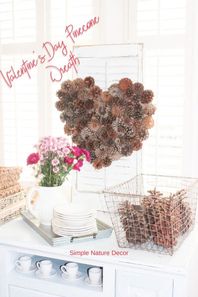 How To Make A Valentines Day Wreath With Pinecones
