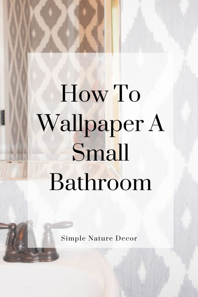 How to Wallpaper A Small Bathroom