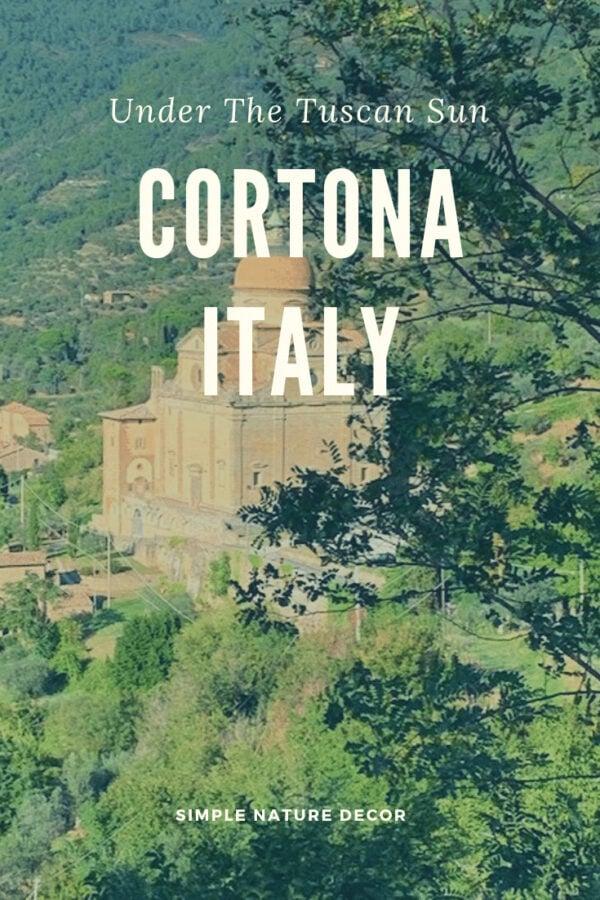 10 Things To Do Under The Tuscan Sun-Cortona Italy