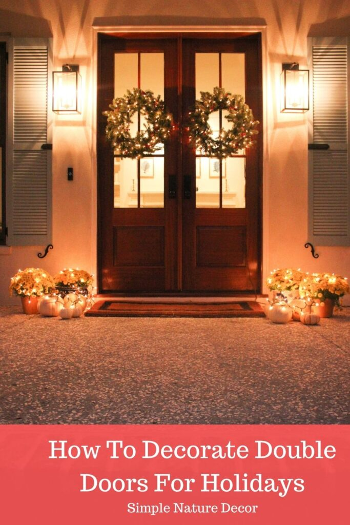 Decorating front doors with lights:How To Decorate Double Front Doors For The Holiday