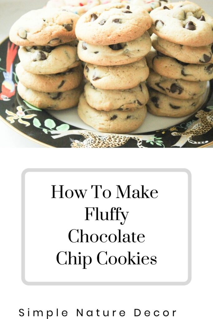 How To Make Fluffy Chocolate Chip Cookies