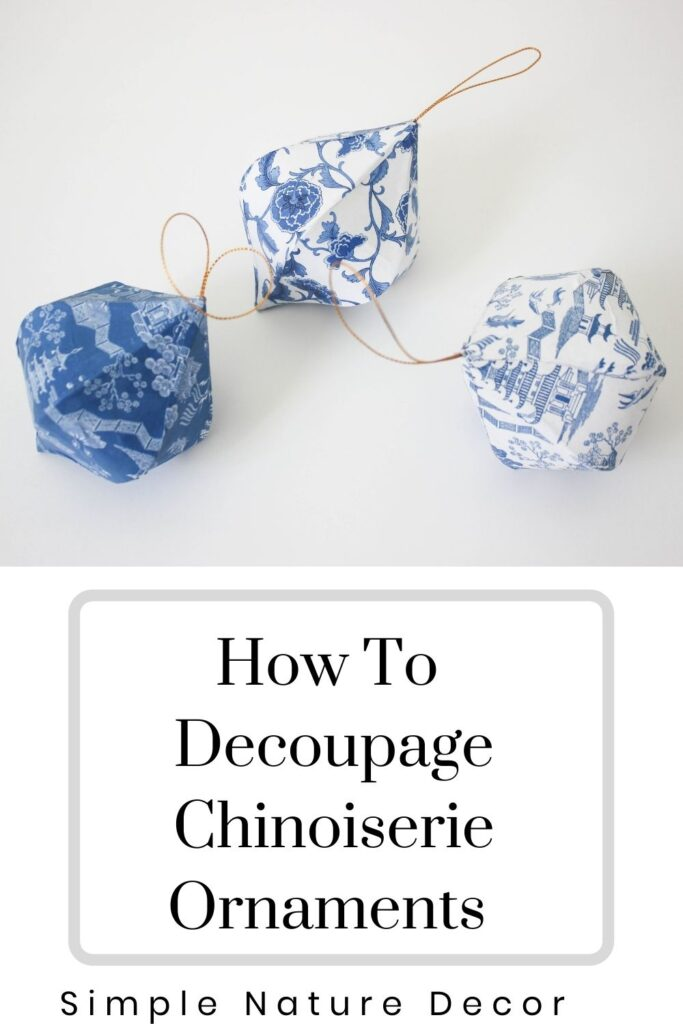 Three styles of Chinoiserie Christmas ornaments:How To Decoupage Chinoiserie Christmas Ornaments